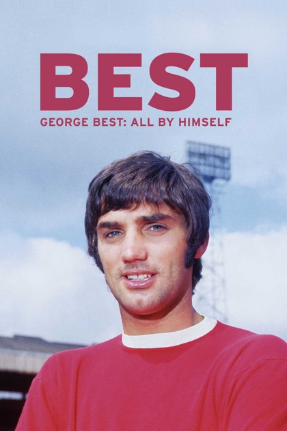 George Best: All By Himself on iTunes