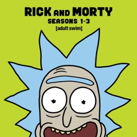 ‎Rick and Morty, Seasons 1-3 (Uncensored)
