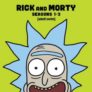 Rick and Morty, Seasons 1-3 (Uncensored) Synopsis, Reviews