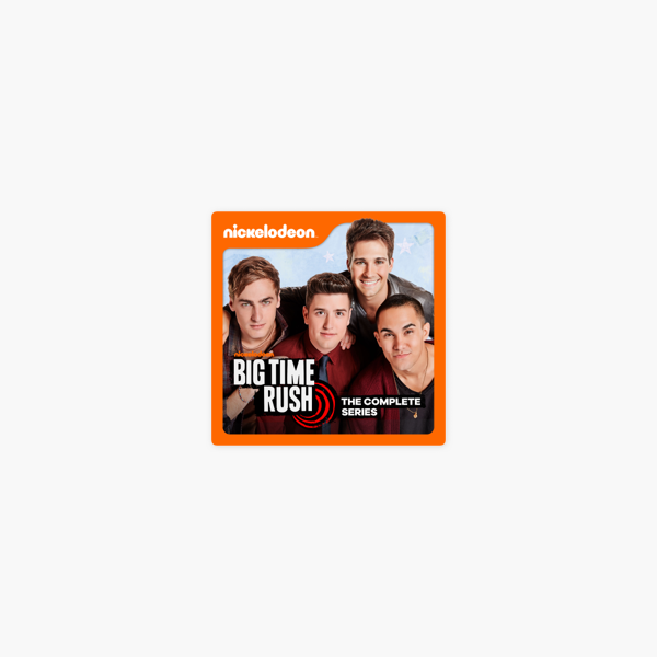 Big Time Rush The Complete Series On Itunes