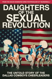 Daughters Of The Sexual Revolution The Untold Story Of The Dallas Cowboys Cheerleaders