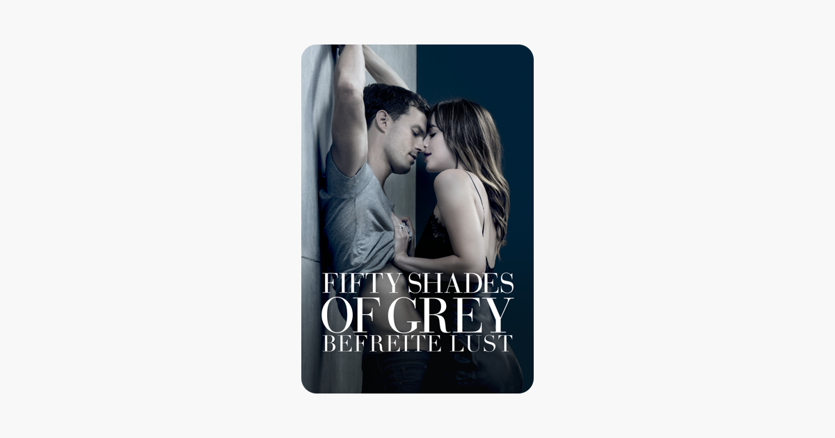Fifty Shades Of Grey Befreite Lust In Itunes
