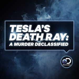 Tesla's Death Ray: A Murder Declassified, Season 1