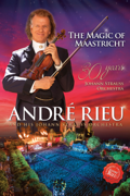 André Rieu: The Magic Of Maastricht 30 Years Of The Johann Strauss Orchestra Live