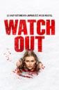 Affiche du film Watch Out (VOST)