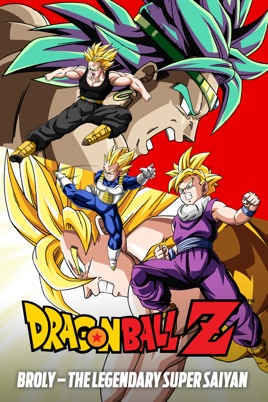 Dragon Ball Z: Broly - The Legendary Super Saiyan on iTunes