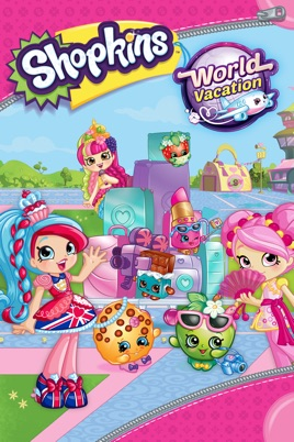 Shopkins World Vacation On ITunes