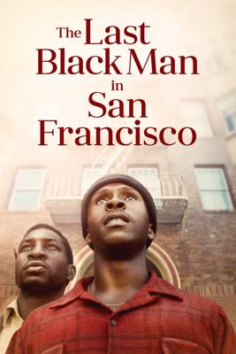 The Last Black Man in San Francisco - Joe Talbot