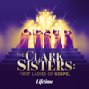 The Clark Sisters: First Ladies of Gospel - The Clark Sisters: First Ladies of Gospel  artwork