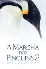 Capa do filme A Marcha dos Pinguins 2: Uma Nova Aventura