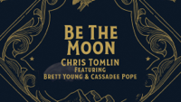 Chris Tomlin - Be the Moon (feat. Brett Young & Cassadee Pope) [Lyric Video] artwork