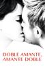 Doble amante, amante doble - François Ozon