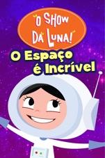 Capa do filme O Show da Luna: O Espaço é Incrível