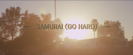Samurai (Go Hard)