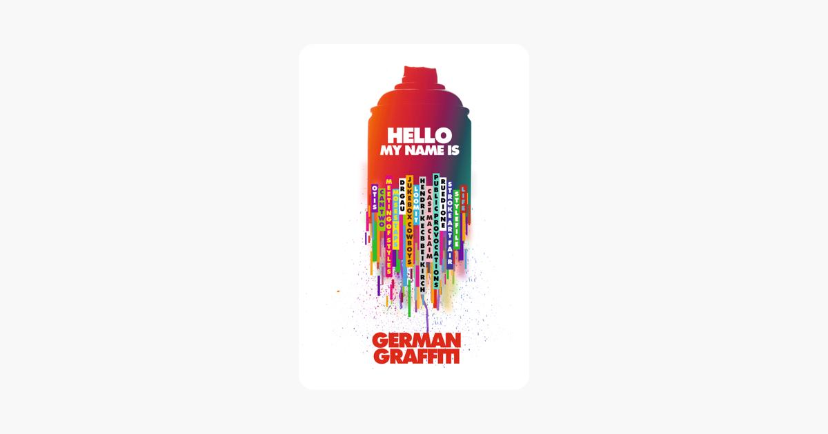 Hello My Name Is: German Graffiti on iTunes