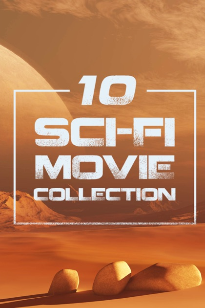 10 Sci-Fi Movie Collection - A Film Collection on iTunes