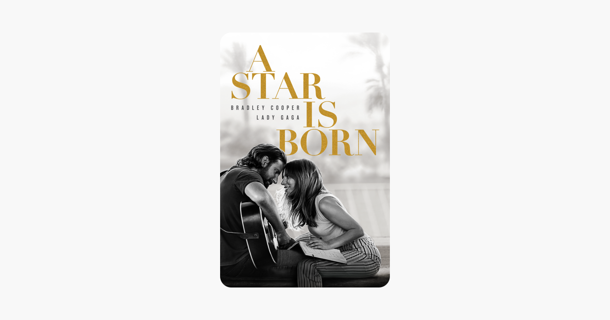 A Star Is Born (2018) on iTunes