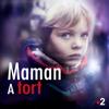 Episode 3 - Maman a tort