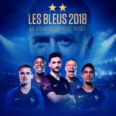 Les Bleus 2018 – Au Cœur de l'Epopée Russe