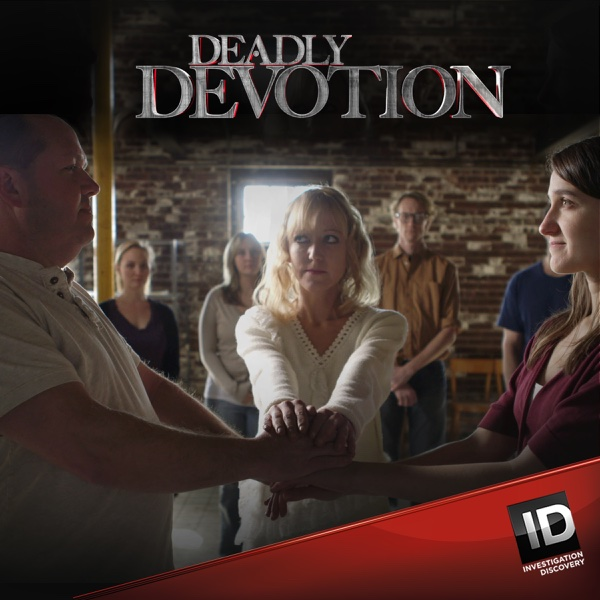 Watch Deadly Devotion Season 1 Episode 2: The Bad Samaritans
