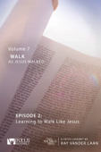 That the World May Know: Volume 7, Walk as Jesus Walked—Faith Lesson 2, Pisidia, Learning to Walk Like Jesus, Paul's Journey to Rome
