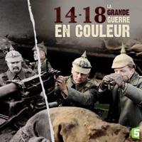 Télécharger 14-18, La Grande Guerre en couleur Episode 3