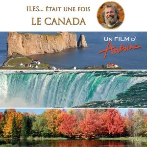 Antoine, Iles... était une fois : Le Canada - Episode 1