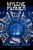 Mylène Farmer: Timeless 2013 - Le Film