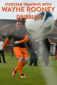 Fivestar Training with Wayne Rooney: Dribbling