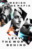 Swedish House Mafia: Leave the World Behind (字幕版)