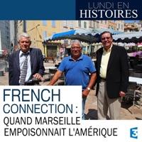 Télécharger Lundi en histoires : French connection, quand Marseille empoisonnait l'Amérique Episode 1