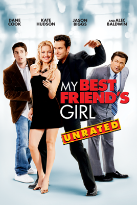 My Best Friend's Girl (Unrated...
