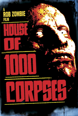House of 1000 Corpses - Rob Zombie