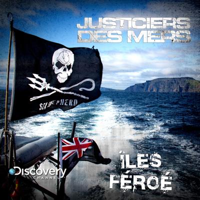 Justiciers des Mers, Îles Féroé - Justiciers des Mers, Îles Féroé