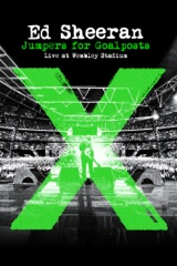 Ed Sheeran: Jumpers for Goalposts Live At Wembley Stadium