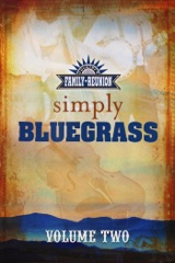 Country's Family Reunion: Simply Bluegrass - Volume Two
