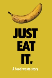 Just Eat It: A Food Waste Story