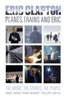 Eric Clapton - Eric Clapton: Planes, Trains and Eric  artwork