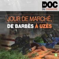 Télécharger Jour de marché, de Barbès à Uzès Episode 1