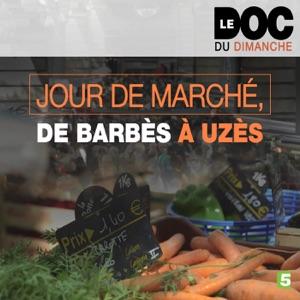 Jour de marché, de Barbès à Uzès - Episode 1