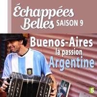 Télécharger Buenos Aires, la passion Argentine Episode 1