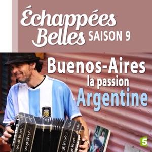 Buenos Aires, la passion Argentine - Episode 1