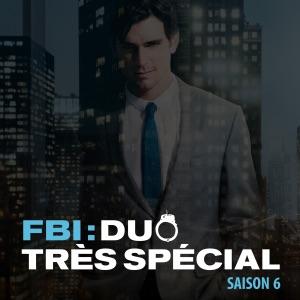 FBI : duo très spécial, Saison 6 (VF) - Episode 2