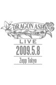 Dragon Ash: LIVE -2009.5.8 Zepp Tokyo-