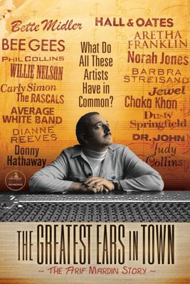 The Greatest Ears in Town: The Arif Mardin Story - Joe Mardin