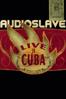 Audioslave - Audioslave: Live in Cuba  artwork