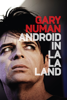 Gary Numan: Android in La La Land - Steve Read & Rob Alexander