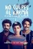 No Culpes Al Karma De Lo Que Te Pasa Por Gilipollas - Movie Image