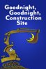Goodnight, Goodnight Construction Site - David Trexler, Paul R. Gagne & Melissa R. Ellard