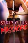 Strip Club Massacre wiki, synopsis